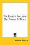 N. K. Roerich: The Roerich Pact and the Banner of Peace